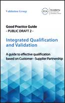 Guidance: Good Practice Guide (Public Draft 2) : Integrated Qualification and Validation - A guide to effective qualification based on Customer - Supplier Partnership